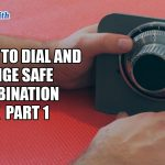 How to Dial and Change Safe Combination Lock Part 001 | Mr. Locksmith Training